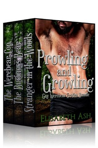 Prowling and Growling: Gay Werebear Erotica Bundle  by  Elisabeth Ash