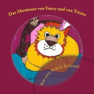 Das Abenteuer von Yancy und von Trixter Tim James Simpson