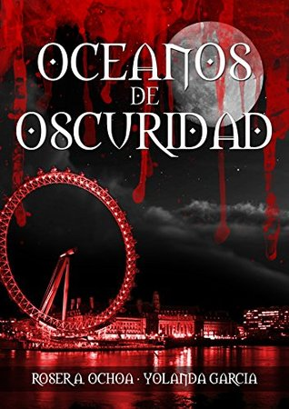 Océanos de Oscuridad  by  Yolanda Garcia