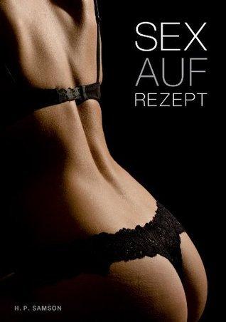 Sex auf Rezept!: Erotikroman  by  H. P. Samson