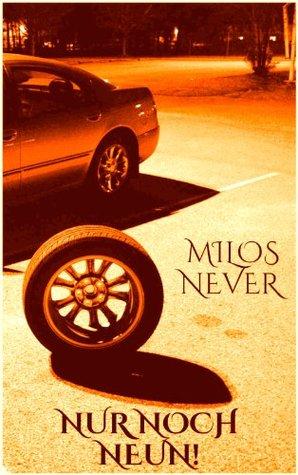 Nur noch Neun! Milos Never