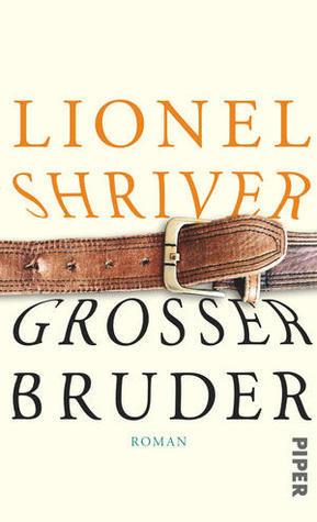 Großer Bruder Lionel Shriver