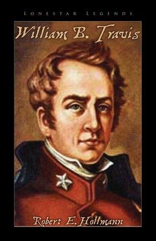 William B Travis Robert Hollmann