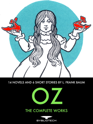 Oz: The Complete Works  by  L. Frank Baum