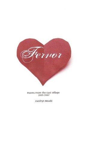 Fervor: Poems from the East Village, 2005-2007 Zaedryn Meade
