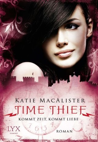 Time Thief: Kommt Zeit, kommt Liebe (Time Thief, #2)  by  Katie MacAlister