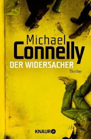 Der Widersacher  by  Michael Connelly