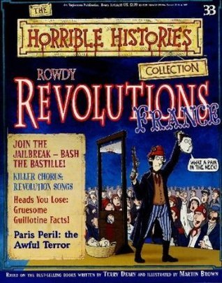 Rowdy Revolutions: France  by  Terry Deary