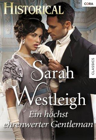 Ein höchst ehrenwerter Gentleman Sarah Westleigh