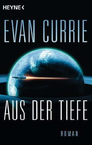 Aus der Tiefe (Odyssey One, #2)  by  Evan C. Currie