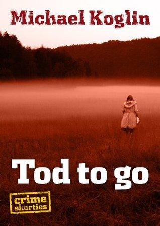 Tod to go Michael Koglin