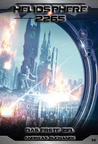 Das erste Ziel (Heliosphere 2265 #14)  by  Andreas Suchanek
