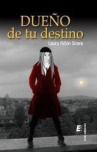 Dueño de tu destino  by  Laura Riñón Sirera