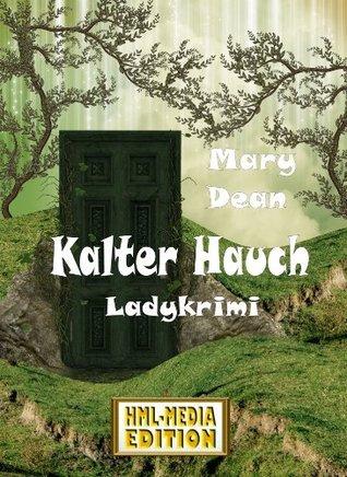 Kalter Hauch Mary Dean
