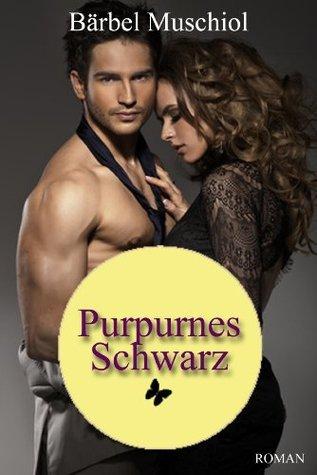Purpurnes Schwarz: Liebe mich jetzt ...  by  Bärbel Muschiol