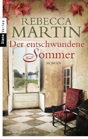 Der entschwundene Sommer: Roman  by  Rebecca Martin