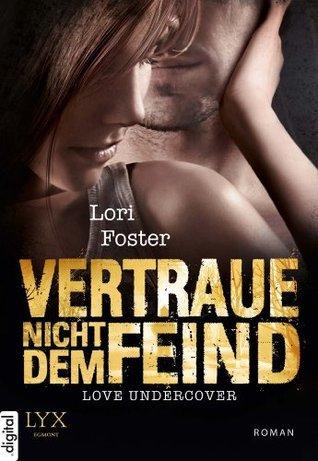 Love Undercover - Vertraue nicht dem Feind  by  Lori Foster