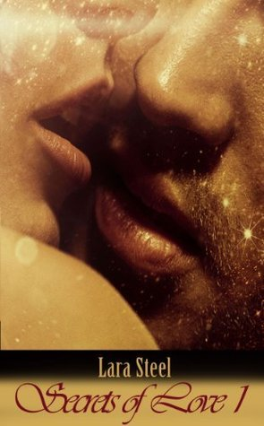 Secrets of Love - Teil 1  by  Lara Steel