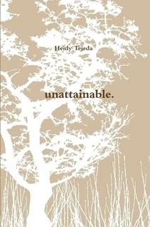 Unattainable  by  Heidy Tejeda