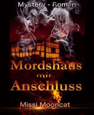 Mordshaus mit Anschluss  by  Missi Mooncat