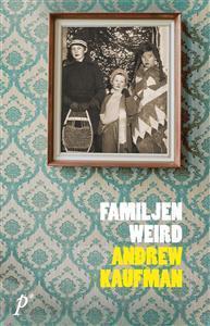 Familjen Weird  by  Andrew Kaufman