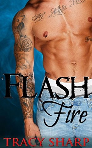 Flash Fire: A Paranormal Romantic Thriller  by  Tracy Sharp