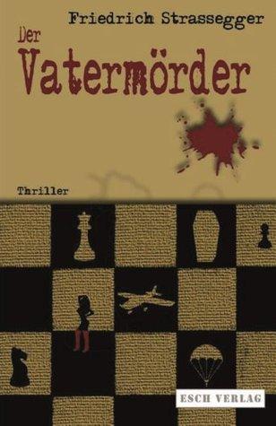 Der Vatermörder  by  Friedrich Strassegger