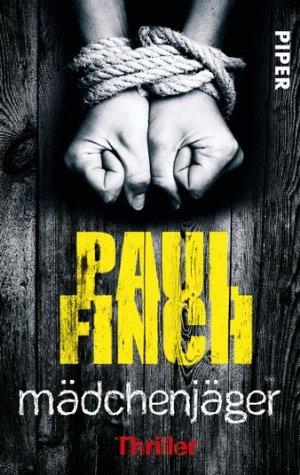 Mädchenjäger: Thriller Paul Finch