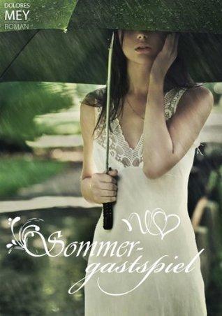Sommergastspiel: Romantischer Liebesroman  by  Dolores Mey