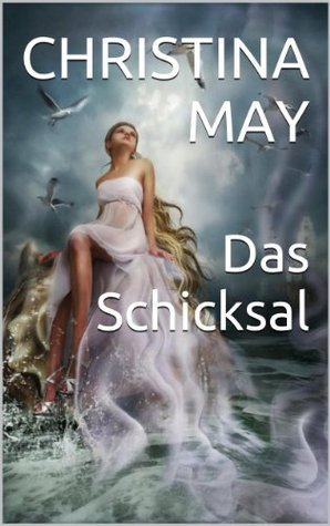 Das Schicksal: Roman  by  Christina May