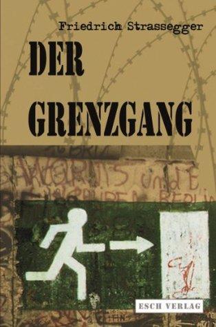 Der Grenzgang  by  Friedrich Strassegger