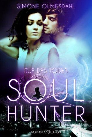 Ruf des Todes - Soul Hunter  by  Simone Olmesdahl