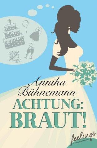 Achtung: Braut!: Roman  by  Annika Bühnemann