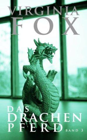 Das Drachenpferd (Die Drachenschwestern Trilogie 3) Virginia Fox