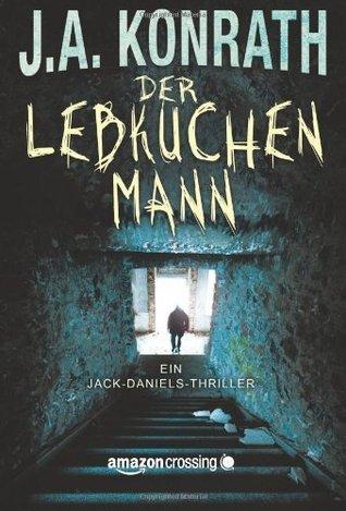 Der Lebkuchenmann - Ein Jack-Daniels-Thriller  by  J.A. Konrath