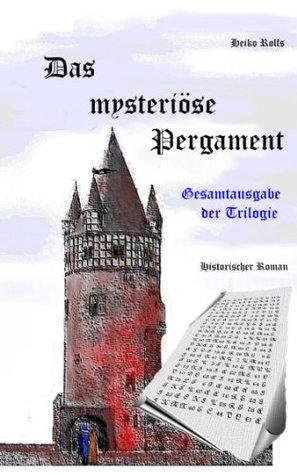 Das mysteriöse Pergament - Gesamtausgabe der Trilogie  by  Heiko Rolfs