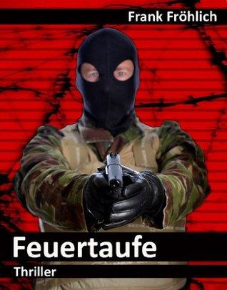 Feuertaufe  by  Frank Fröhlich