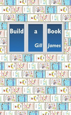 Build a Book  by  Gill James