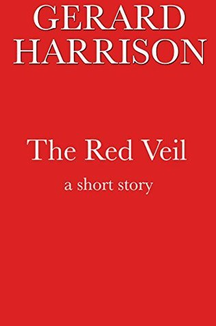 The Red Veil: A Horror Story Gerard Harrison
