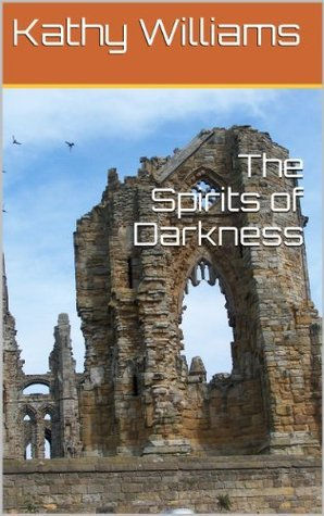 The Spirits of Darkness Kathy Williams