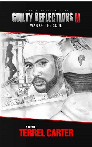 Guilty Reflections II War Of The Souls  by  Terrel Carter