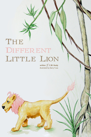 The Different Little Lion  by  C.M. Healy
