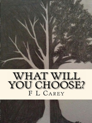 What Will You Choose? F.L. Carey