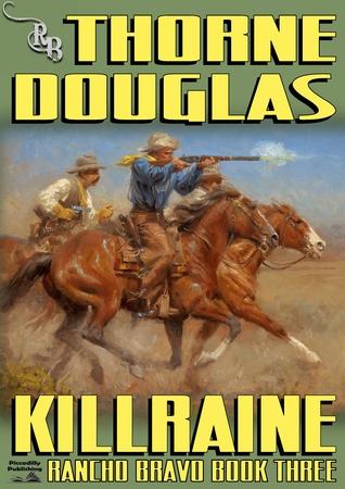 Killraine (A Rancho Bravo Western #3) Thorne Douglas