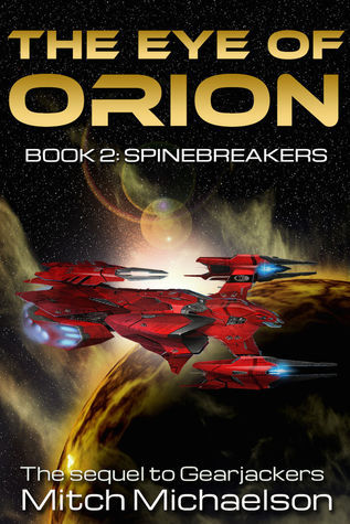 The Eye of Orion: Spinebreakers (The Eye of Orion, #2)  by  Mitch Michaelson