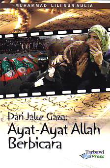 Dari Jalur Gaza : Ayat-Ayat Allah Berbicara Muhammad Lili Nur Aulia