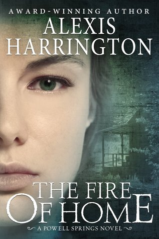 The Fire of Home (Powell Springs, #3) Alexis Harrington