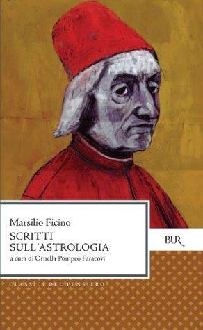 Scritti sullastrologia Marsilio Ficino