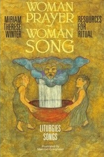 Woman Prayer, Woman Song: Resources For Ritual Miriam Therese Winter
