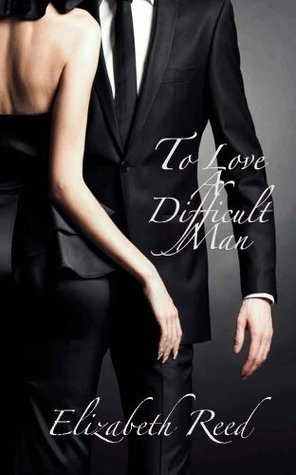 To Love A Difficult Man  by  Elizabeth Reed